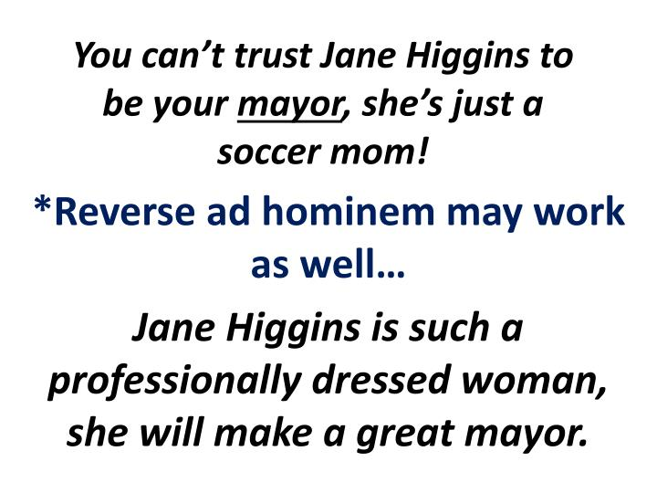 You can't trust Jane Higgins to be your