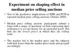 experiment on shaping effect in median price selling auctions