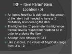 irf item parameters location b