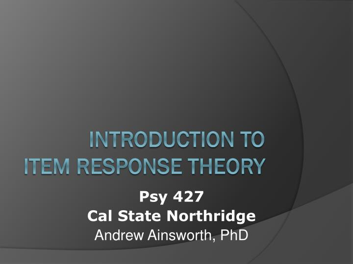 psy 427 cal state northridge andrew ainsworth phd n.
