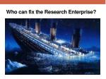 who can fix the research enterprise