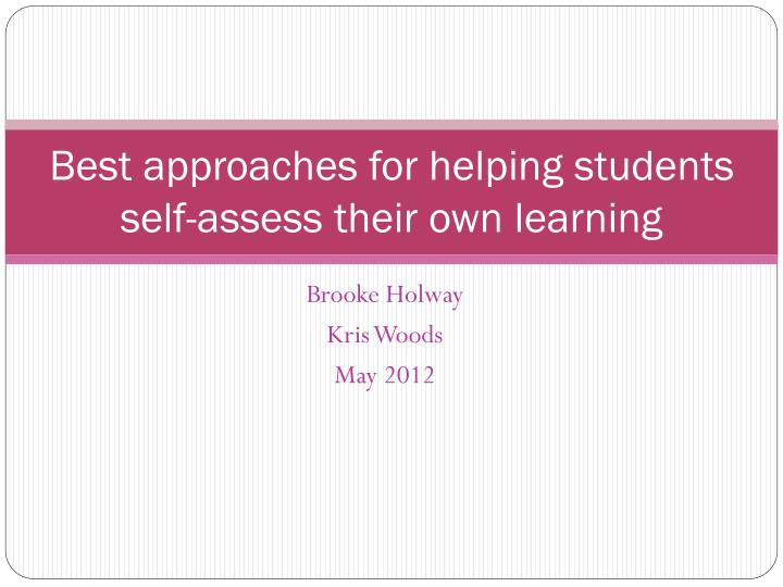 best approaches for helping students self assess their own learning n.