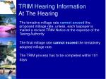 trim hearing information at the hearing3