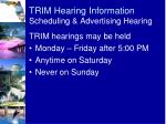 trim hearing information scheduling advertising hearing