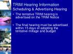 trim hearing information scheduling advertising hearing1