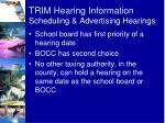 trim hearing information scheduling advertising hearings