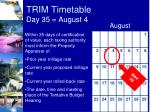 trim timetable day 35 august 4