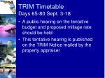 trim timetable days 65 80 sept 3 18