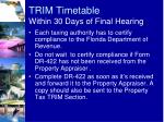 trim timetable within 30 days of final hearing