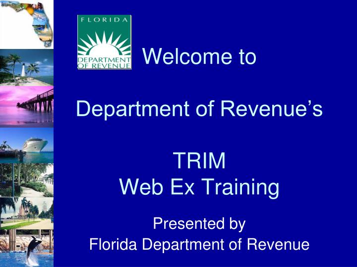 welcome to department of revenue s trim web ex training n.