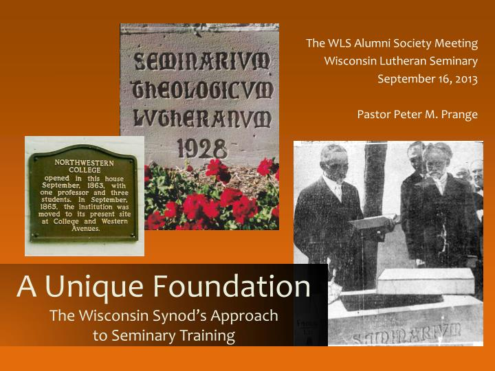 a unique foundation the wisconsin synod s approach to seminary training n.