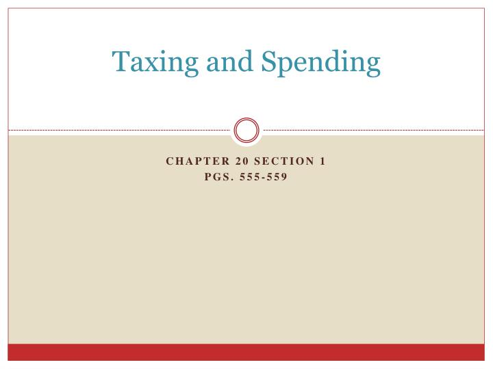 taxing and spending n.