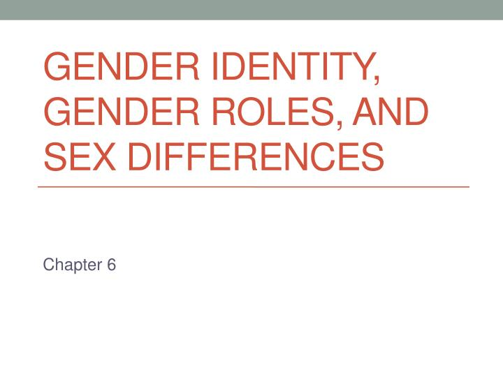 gender identity gender roles and sex differences n.