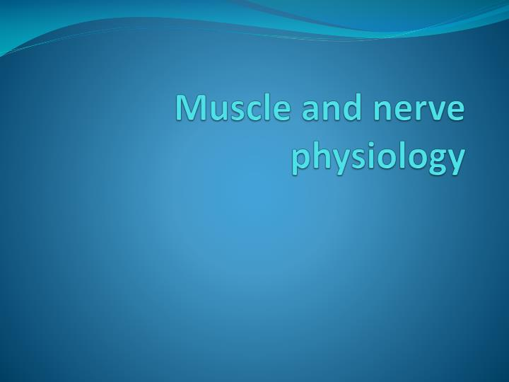 muscle and nerve physiology n.