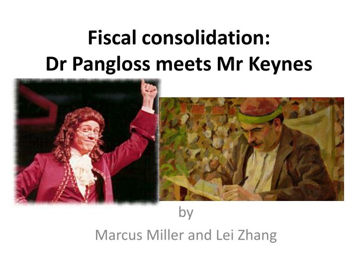 fiscal consolidation dr pangloss meets mr keynes n.