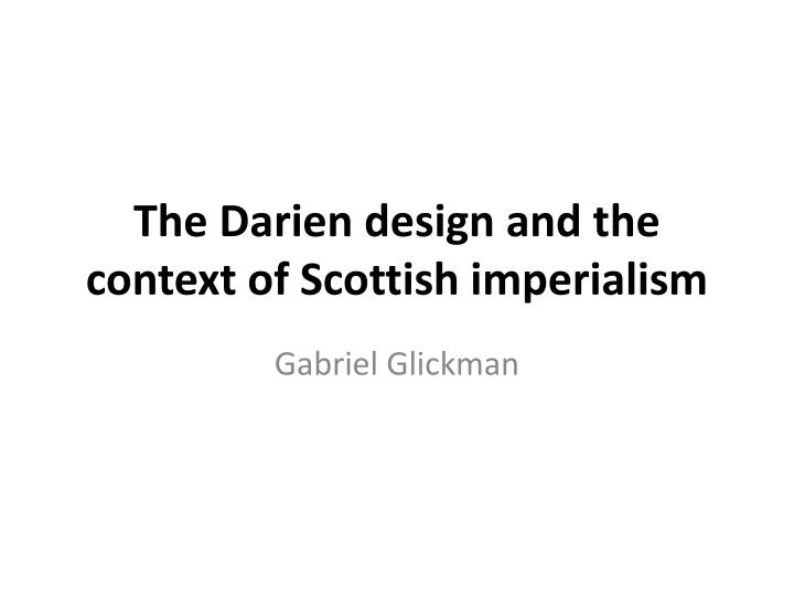 the darien design and the context of scottish imperialism n.