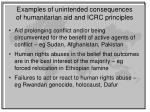 examples of unintended consequences of humanitarian aid and icrc principles