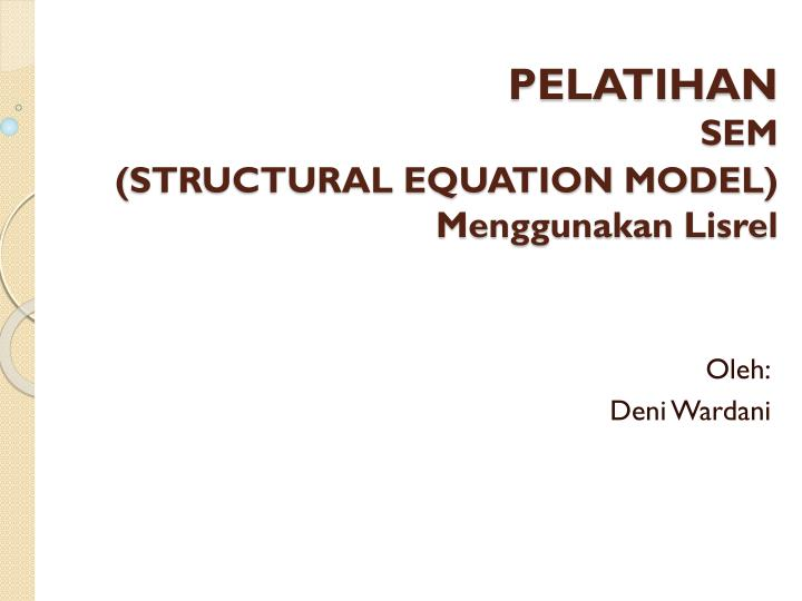 pelatihan sem structural equation model menggunakan lisrel n.