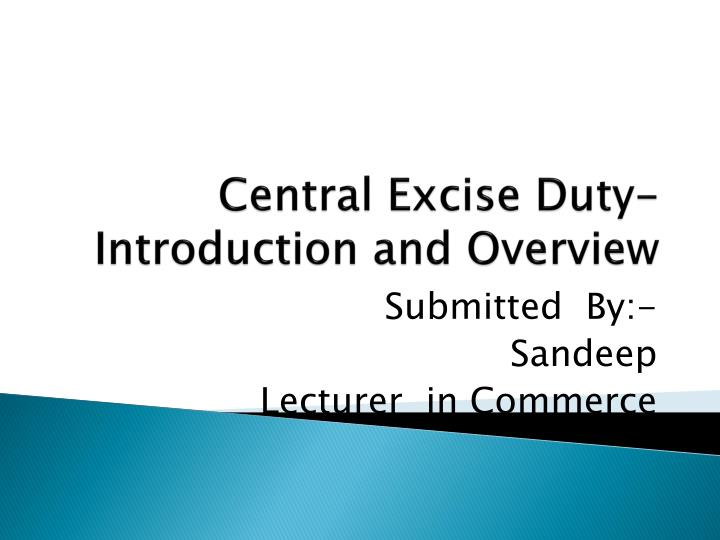 central excise duty introduction and overview n.