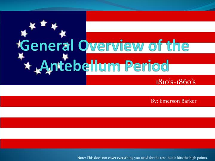 general overview of the antebellum period n.