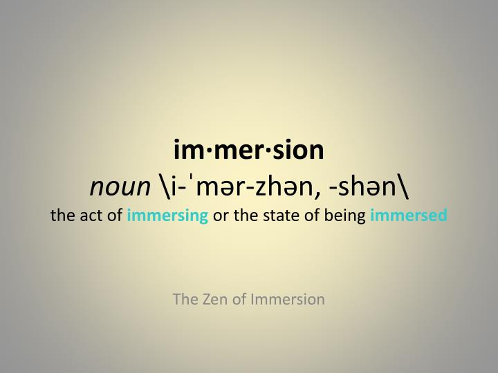 im mer sion noun i m r zh n sh n the act of immersing or the state of being immersed n.