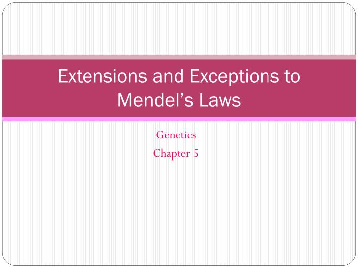 extensions and exceptions to mendel s laws n.