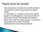 payee must be certain