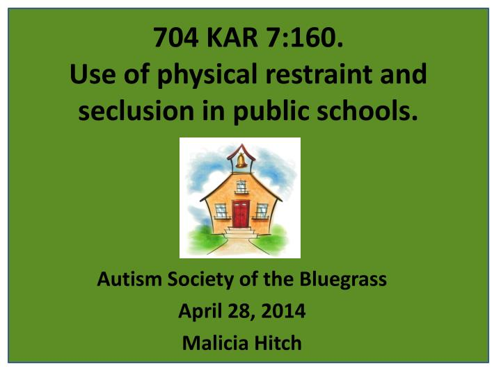 704 kar 7 160 use of physical restraint and seclusion in public schools n.