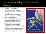 human spaceflight s dominant frames