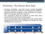 proximity the person next door