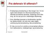 fra defensiv til offensiv