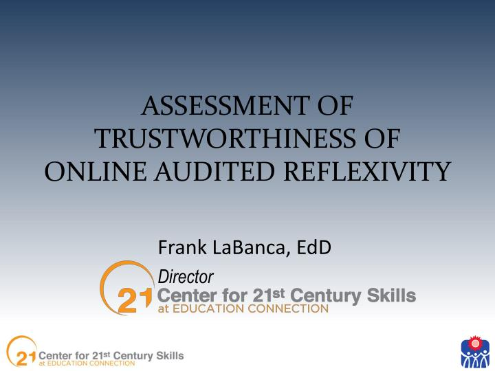 assessment of trustworthiness of online audited reflexivity n.