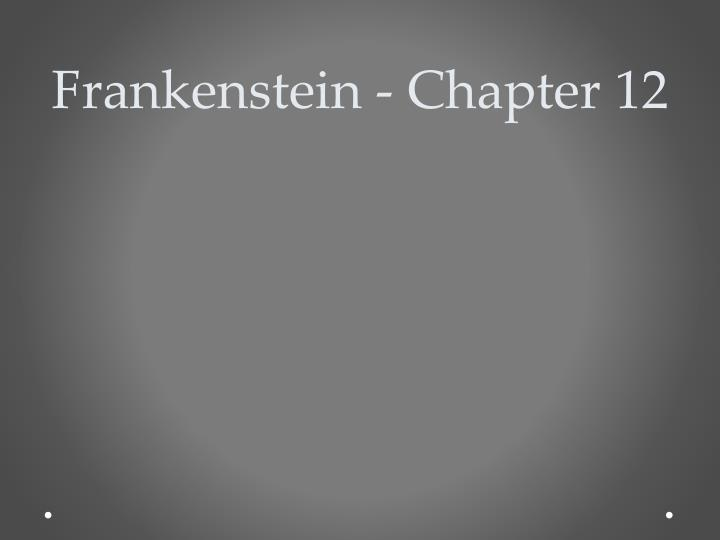 frankenstein chapter 12 n.