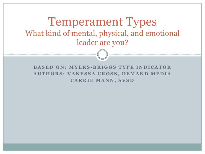 temperament types what kind of mental physical and emotional leader are you n.