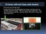 if cover will not close with switch