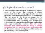 3g sophistication guaranteed