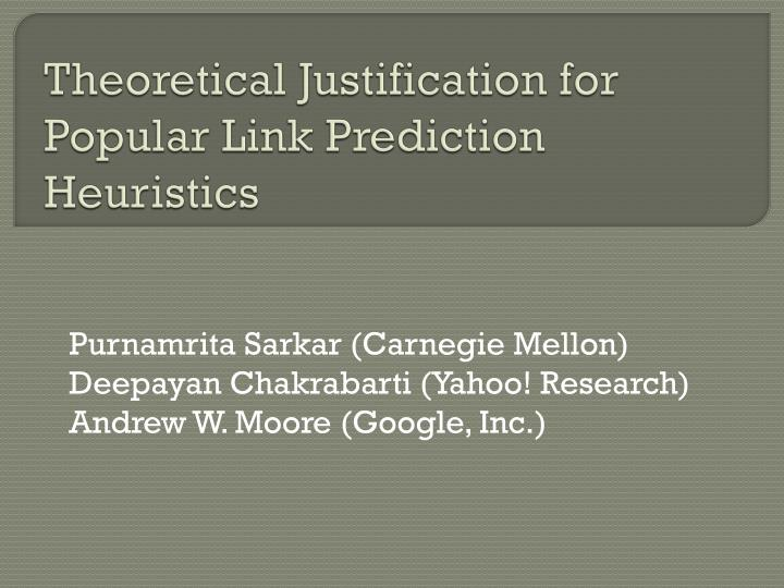 theoretical justification for popular link prediction heuristics n.