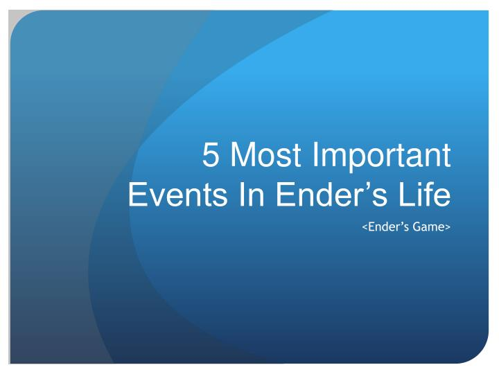 5 most important events in ender s life n.