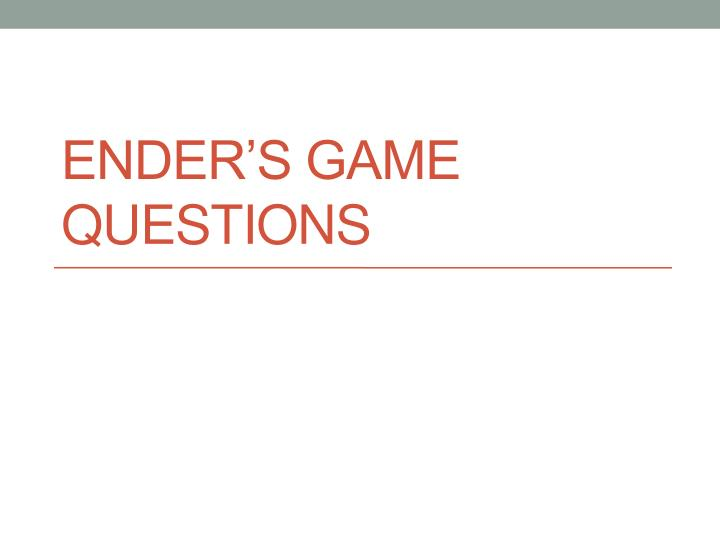 ender s game questions n.
