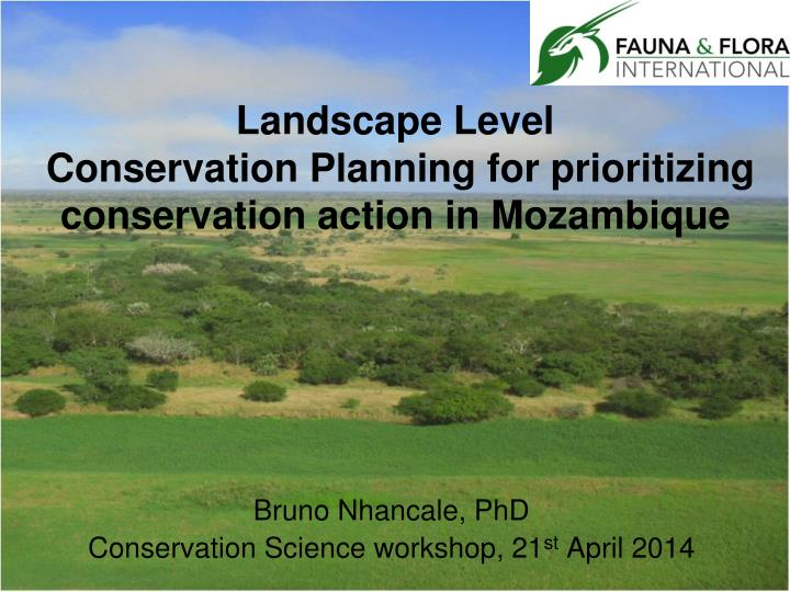 landscape level conservation planning for prioritizing conservation action in mozambique n.