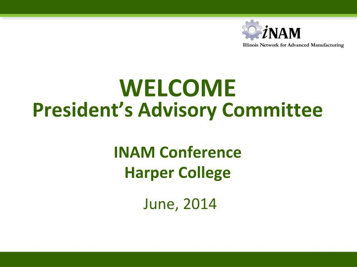 welcome president s advisory committee inam conference harper college n.