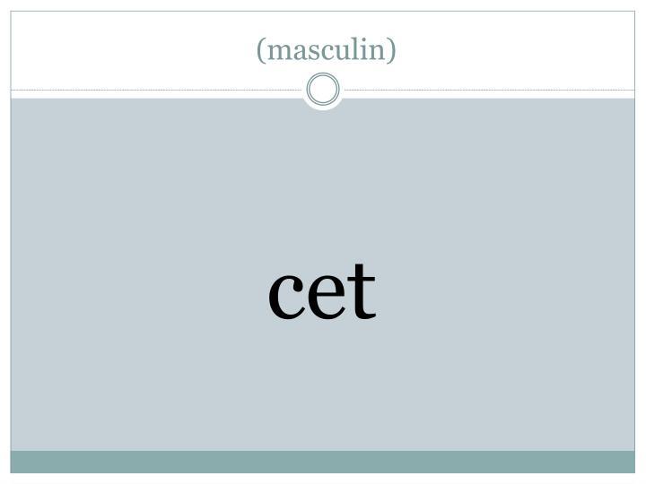 (masculin)