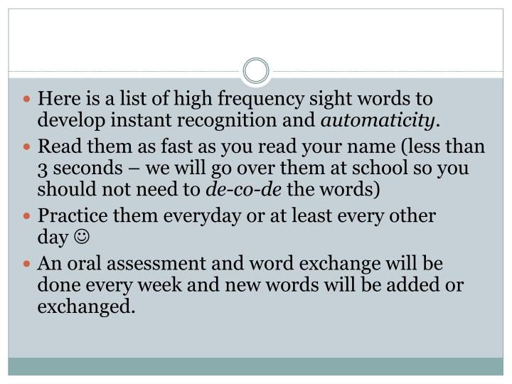Here is a list of high frequency sight words to develop instant recognition and