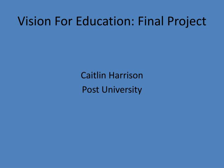 vision for education final project n.
