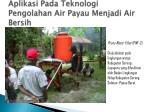 aplikasi pada teknologi pengolahan air payau menjadi air bersih