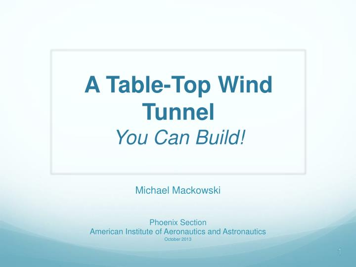 a table top wind tunnel you can build n.