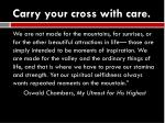 carry your cross with care1