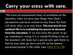 carry your cross with care3