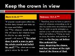 keep the crown in view
