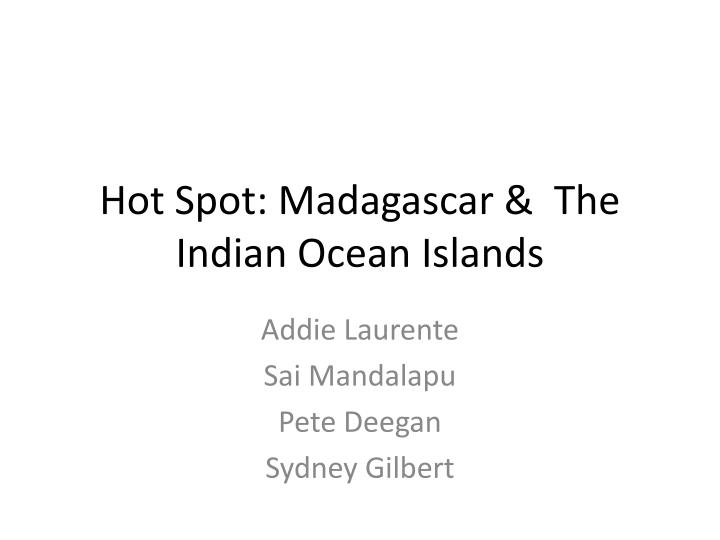 hot spot madagascar the indian ocean islands n.
